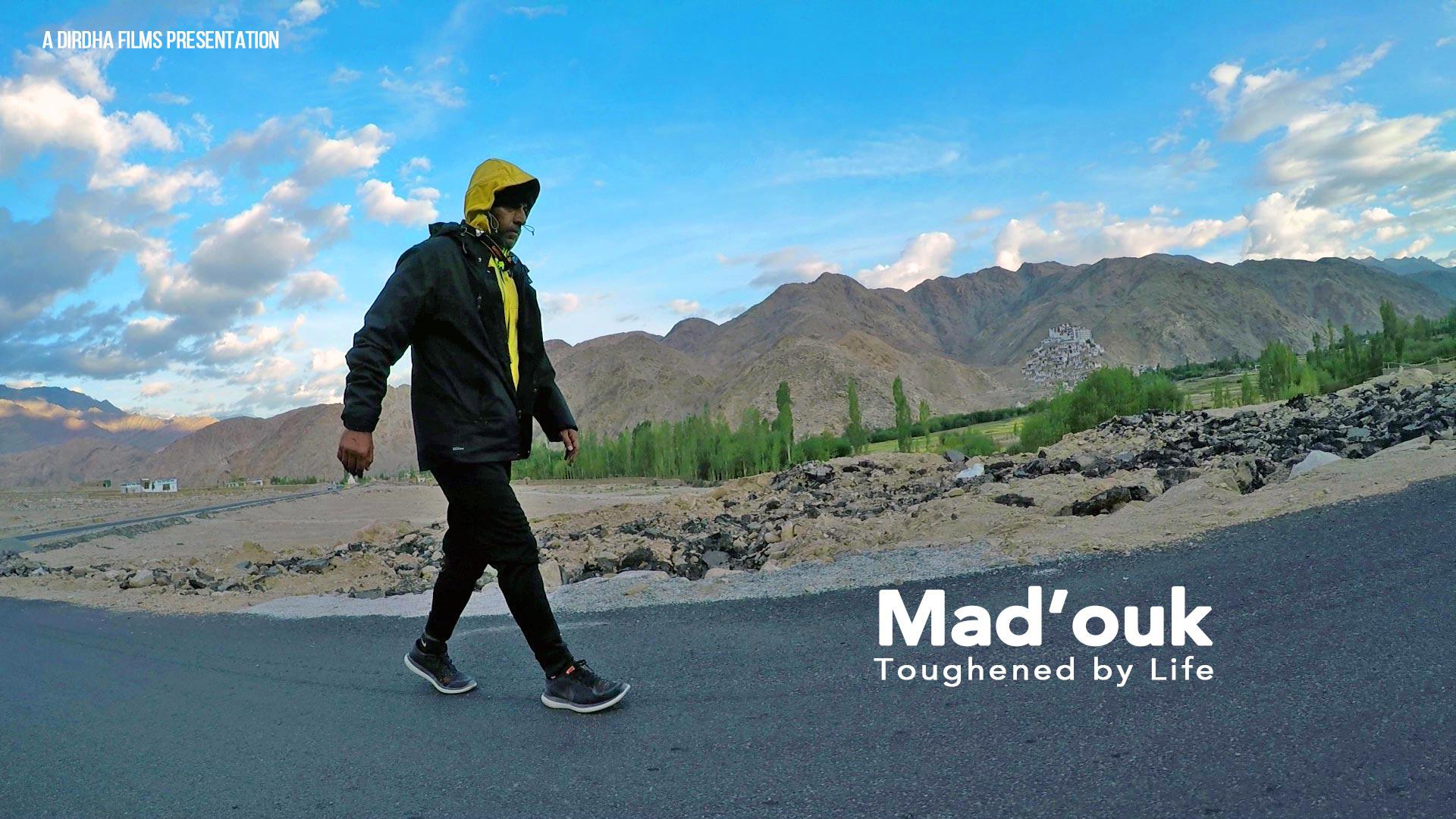 Mad'ouk -Toughened by Life