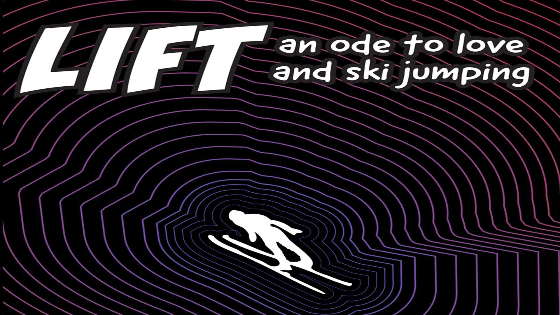 LIFT: An Ode to Love & Ski Jumping