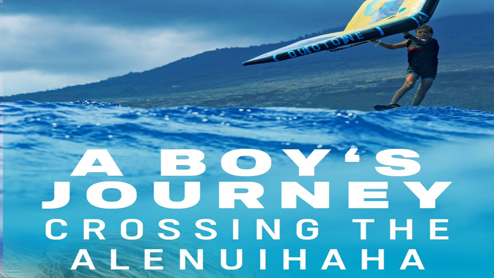 A Boy's Journey: Crossing The Alenuihaha Channel